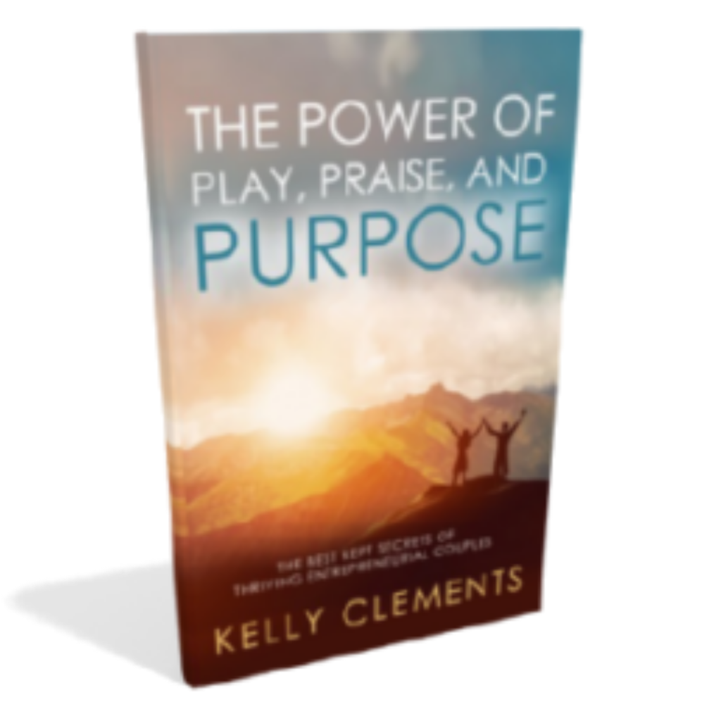 The Power of Play, Praise and Purpose book by Kelly Clements